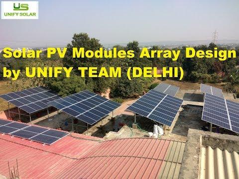 Solar PV Modules Array Design & Engineering by UNIFY SOLAR(New Delhi)