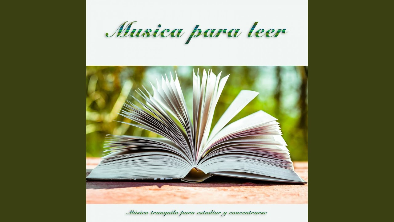 Musica Para Leer Enfoque Y Concentración Youtube