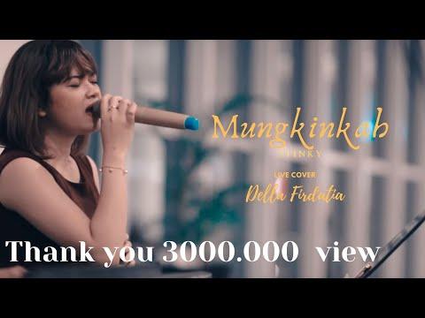 Stinky - Mungkinkah | Live Covered By Della Firdatia Feat. Riza
