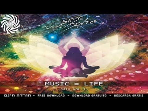 Sesto Sento - Music = Life (Vol.1 Mix)