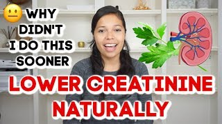HOW TO LOWER CREATININE NATURALLY!! KIDNEY TRANSPLANT! KIDNEY DISEASE!