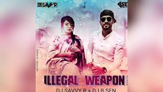 Illegal Weapon Remix DJ SAVVY R x DJ B SEN
