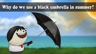 Why do we use a black umbrella in summer? | #aumsum #kids #sci…