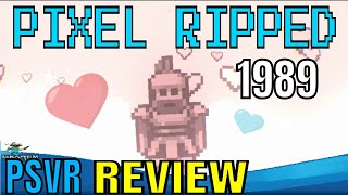 Pixel Ripped 1989 |  PSVR | REVIEW!!!!