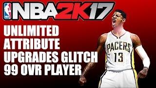 NBA 2K17 UNLIMITED ATTRIBUTE UPGRADES GLITCH ~ 99OVR PLAYER