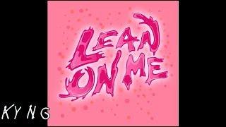Video Kyng Tavii - Lean On Me (Official Audio) download MP3, 3GP, MP4, WEBM, AVI, FLV Agustus 2017