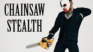 [Payday 2] Chainsaw Only Stealth