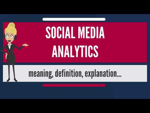 What Is SOCIAL MEDIA ANALYTICS? What Does SOCIAL MEDIA ANALYTICS Mean?
