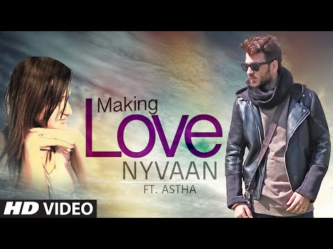 Making Love Full Video Song | Nyvaan, ft. Astha Bakshi | New Song 2016 | T-Series