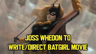 Joss Whedon to write/direct BATGIRL movie