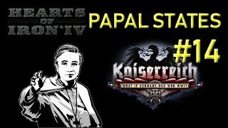 HoI4 - Kaiserreich - Papal States - Uniting the Catholic Lands - Part 14