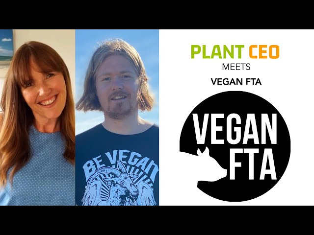 PLANT CEO #60 - Vegan FTA - New Zealand: creating positive change