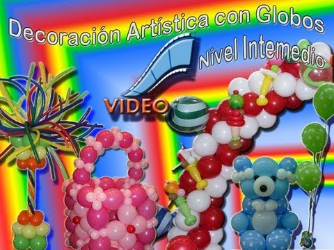 Curso intermedio de decoracion artistica con globos youtube - Curso decoracion con globos ...