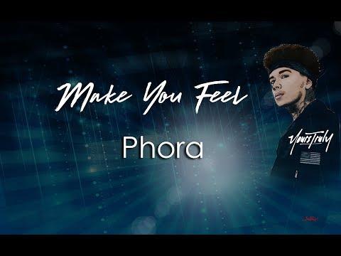 Make You Feel  Phora Lyrics