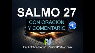 SALMO 27 Con PODEROSA ORACIÓN y EXPLICACIÓN Biblia Hablada, en Audio Narrada en Voz Humana con Letra