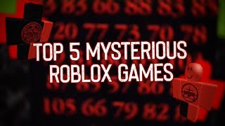 Top 5 Most Mysterious ROBLOX Games