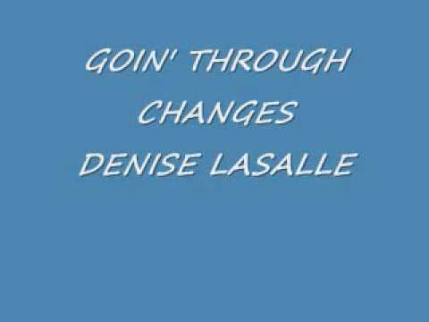 GOIN THROUGH CHANGESDENISE LASALLEwmv