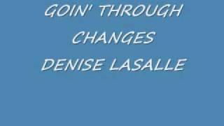 Goin 39 Through Changes Denise Lasalle