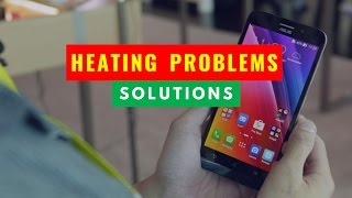Solution for Heating Problems of Asus Zenfone Max