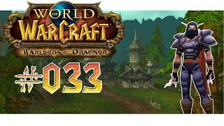 World of Warcraft - WoD [Full HD] #033 - Aufseher Stillwasser | Let´s Play WoW ★ [Deutsch]