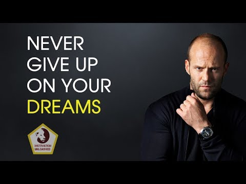 Never Give Up On Your DREAMS   Motivational Video