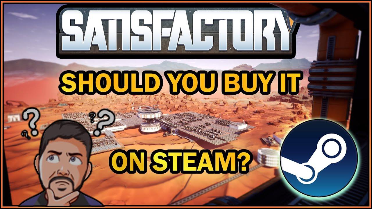 Should You Buy Satisfactory On Steam? [Satisfactory Game]