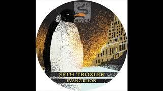 Seth Troxler - Evangelion [Rumours]