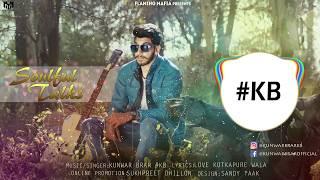 New Punjabi Songs 2018 | Soulful Talks | Kunwar Brar | Latest Punjabi Songs 2018
