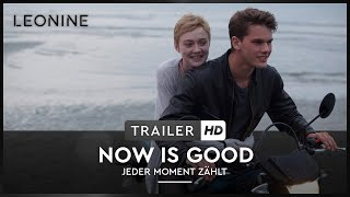 Now Is Good - Jeder Moment zählt - Trailer (deutsch/german)