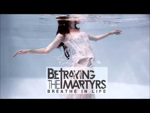 Betraying The Martyrs - Martyrs (New Song 2011)