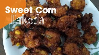 Sweet corn Pakoda | Easy & Healthy Snack Recipe |Crispy Corn  Pakoda.