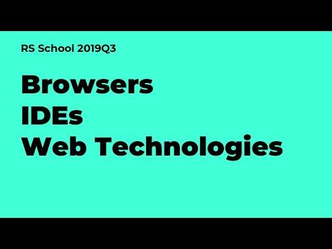 Webinar 11.09.2019 Browsers. IDEs. Web Technologies