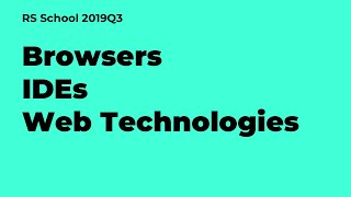 Webinar 11.09.2019 Browsers. IDEs. Web Technologies
