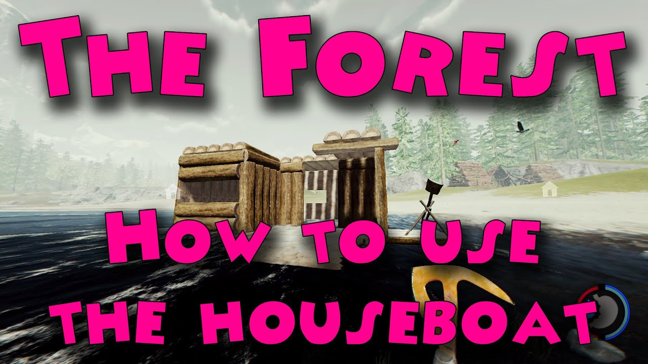 The Forest How To Use The Houseboat YouTube - Modern custom houseboat graphics