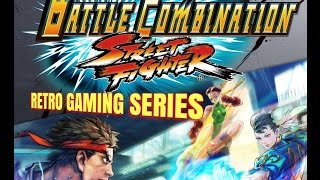 STREET FIGHTER BATTLE COMBINATION: RETRO GAMING SERIES