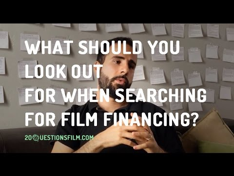 What should you look out for when searching for film financing?