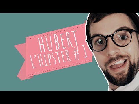 Hubert L'Hipster Contre le Mainstream #1