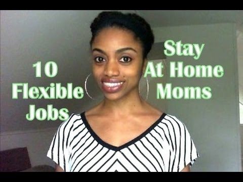 10 Flexible Jobs For Stay At Home Moms To Earn Full Time Income.