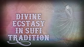 DIVINE ECSTASY IN THE SUFI TRADITION (Spirituality & Meditation)