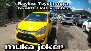 Review Toyota Agya facelift Type TRD sportivo 2018 Indonesia