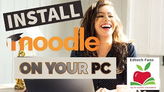 ✅Install Moodle on your PC (easy, step by step tutorial)