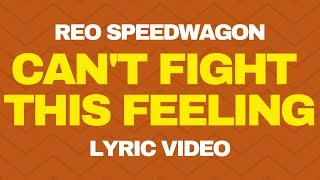 I Can't Fight This Feeling Anymore - REO Speedwagon With Lyrics =D.