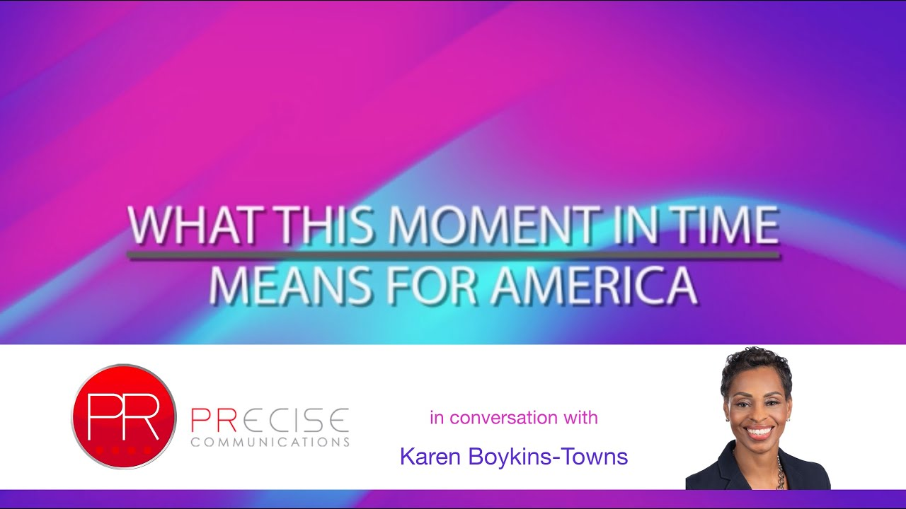 What This Moment in Time Means for America - Karen Boykin Towns