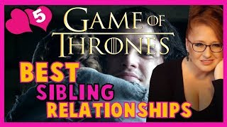 Best Sibling Relationships in Game of Thrones / ASOIAF