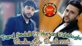 Tural Sedali ft Nurlan Vahidoglu - Derdim Agir Dertdi