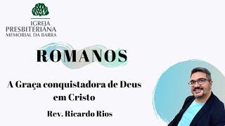 A graça Conquistadora de Deus em Cristo Rm 8. 31-39.