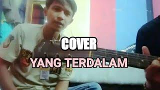 Download COVER LAGU YANG TERDALAM By NOAH | LAGU NU PALING JEURO
