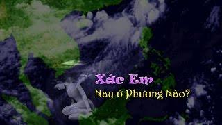 Nhạc XÁC EM NAY Ở PHƯƠNG NÀO - TrầnChíPhúc - Philip Huy - 10 2014