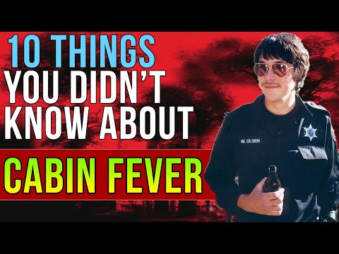 10 Things You Didn't Know About Cabin Fever