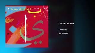 Yusuf Islam - L La Ilaha Illa Allah | A is for Allah